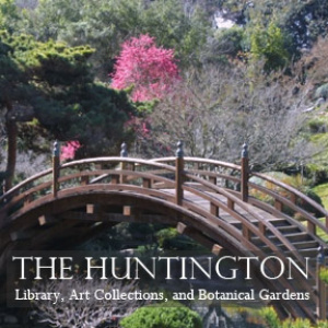 HUNTINGTON LIBRARY ART COLLECTIONS & BOTANICAL GARDENS